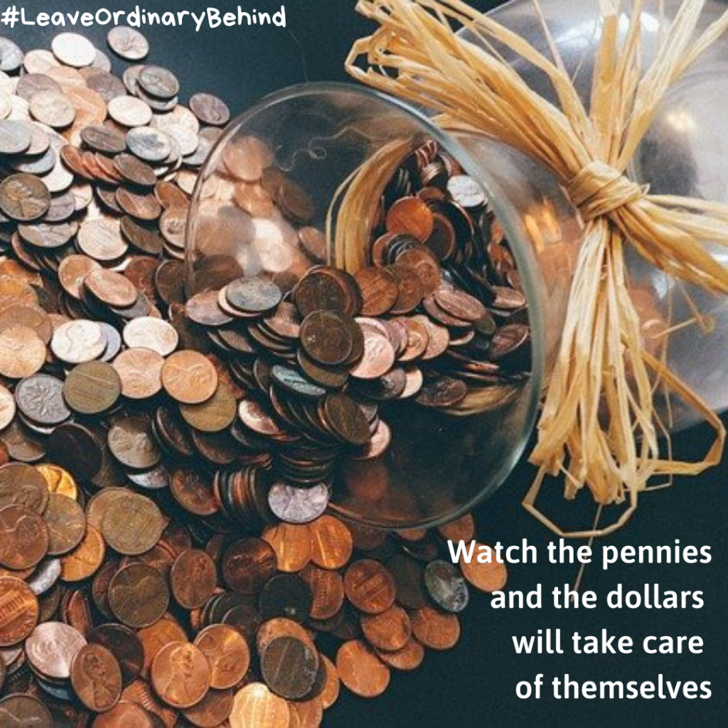 12-Feb-Watch-the-pennies-and-the-dollars-will-take-care-of-themselves