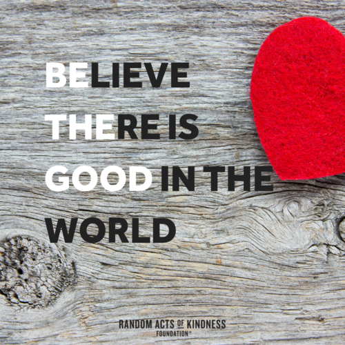 17-February-Days-Random-Act-of-Kindness-Day-believe-there-is-good